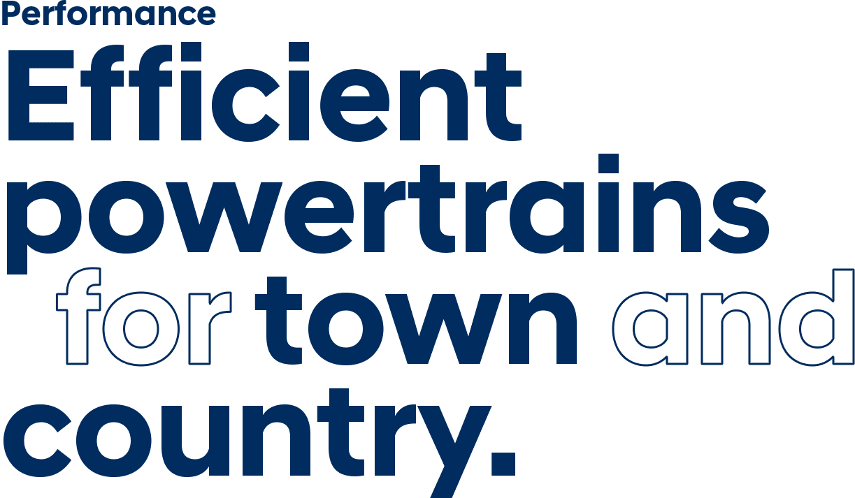 Efficient powertrains for town and country.